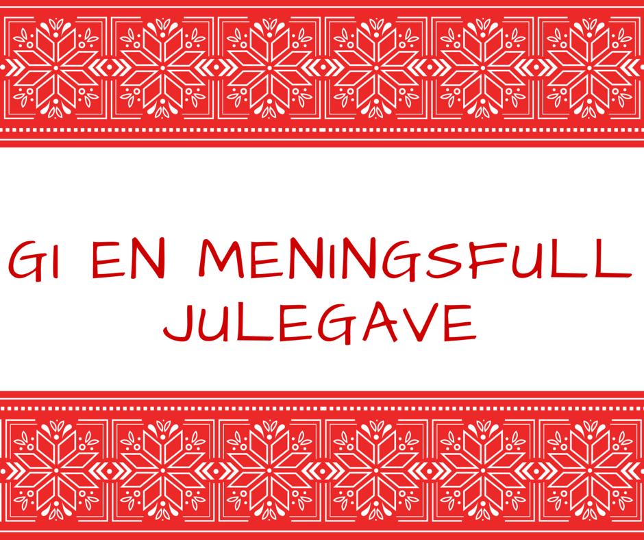 gi en meningsfull julegave(1)